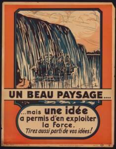 """""""Un beau paysage… … mais une idée a permis d'en exploiter la force. Tirez aussi partie de vos idées !"""" : affiche de motivation des employés, années 1920."""