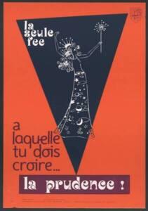 Affiche de prévention au travail « La seule fée à laquelle tu dois croire...La prudence ! », 1972.