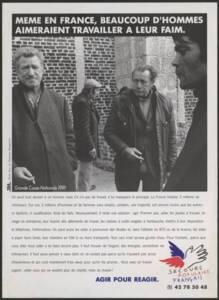 """Affiche : """"Même en France, beaucoup d'hommes aimeraient travailler à leur faim"""", 1991."""