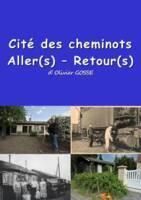 """Visuel de présentation de la pièce """"Cité des cheminots : aller(s) - retour(s)"""" d'Olivier Gosse."""